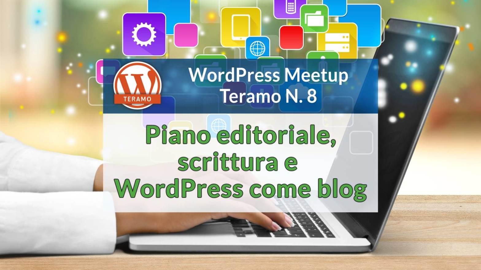 Piano editoriale, scrittura e WordPress come Blog - titolo su sfondo di mani che scrivono su notebook dal cui monitor escono dati e faville