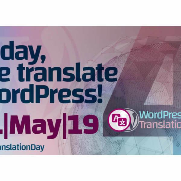 WP Translation Day 4 oggi traduciamo WordPress - titolo con data 11 maggio 2019 su metà mappamondo chiaro stilizzato con logo Team Polyglots