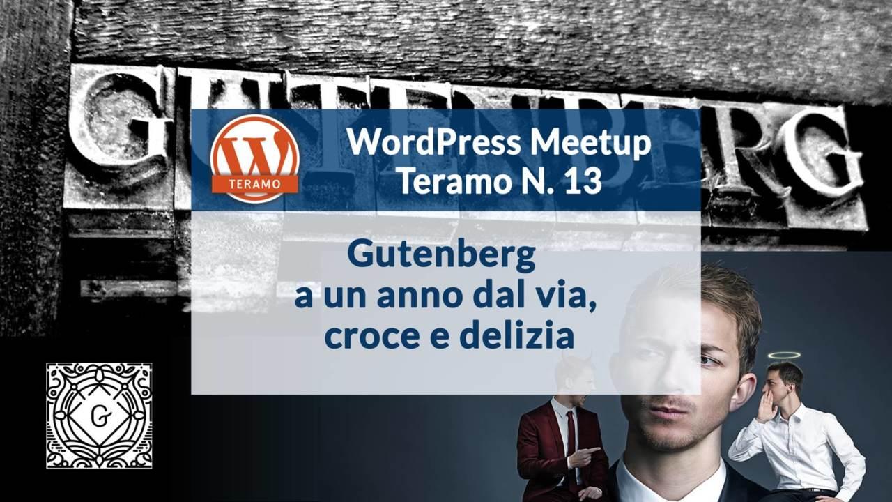 Gutenberg, un anno dopo: croce e delizia - WordPress Meetup Teramo N. 13